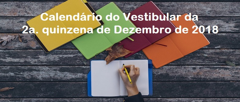 Calendário do Vestibular da 2a quinzena de Dezembro de 2018 por Vestibular1