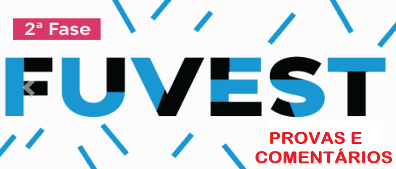 Provas e comentários da 2ª fase Fuvest 2019 por Vestibular1