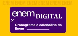 Enem digital -Cronograma e calendário do Enem Digital