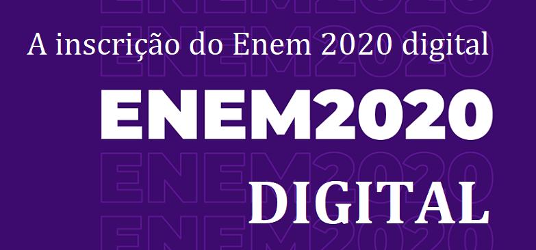 ENEM 2020 DIGITAL: A inscrição do Enem 2020 digital