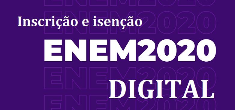 ENEM 2020 DIGITAL: Inscrição e isenção