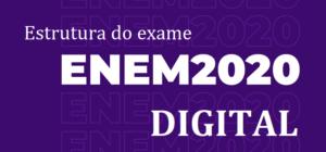 ENEM 2020 DIGITAL: Estrutura do exame