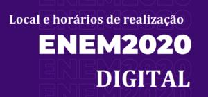 ENEM 2020 DIGITAL: Local e horários de realização