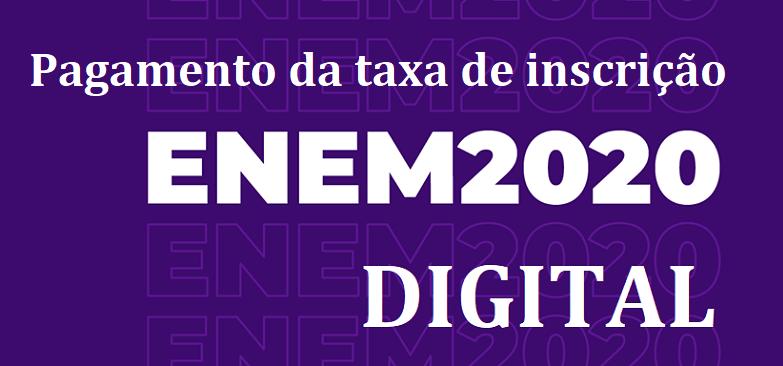 ENEM 2020 DIGITAL: Pagamento da taxa de inscrição