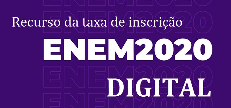 ENEM 2020 DIGITAL: Recurso da taxa de inscrição