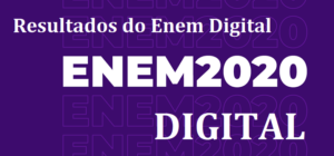 ENEM 2020 DIGITAL: Resultados do Enem Digital