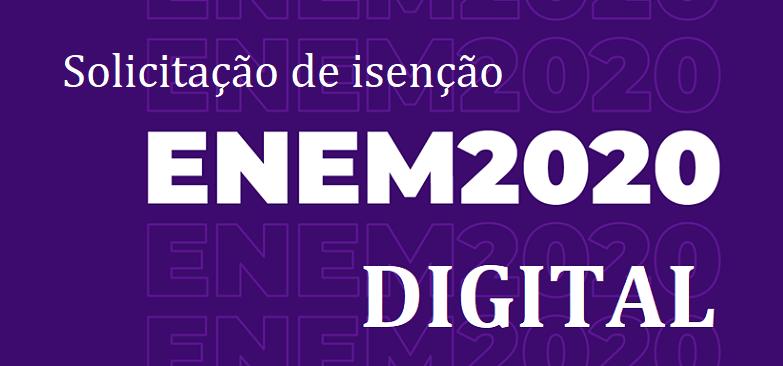ENEM 2020 DIGITAL: Solicitação de isenção