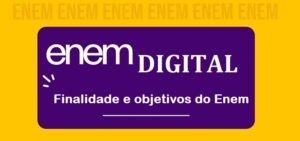 Enem digital - Finalidade e objetivos do Enem