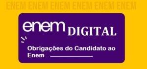 Enem digital - Obrigações do Candidato ao Enem