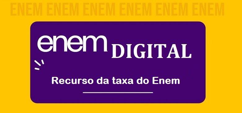 Enem digital - Recurso da taxa do Enem